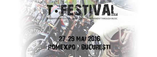 T-Festival îţi aduce cele mai frumoase motociclete şi cele mai mari surprize